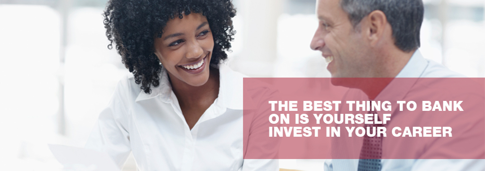 The best thing to bank on is yourself. Invest in your career.